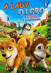 Baixar Filme A Lady e O Lobo: A Grande Competição (Dublado) Online Gratis