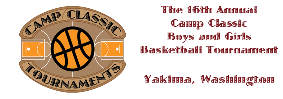 The 16th Annual Camp Classic Boys and Girls Basketball Tournaments in Yakima, Washington