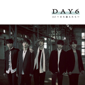 "Day6 - ""If (We Meet Again)"""