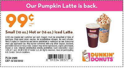 Go Over To The Dunkin Donuts Website Print A COUPON Pay Only 99 Cents For 10oz Hot Pumpkin Lattee Or 16oz Iced Latee