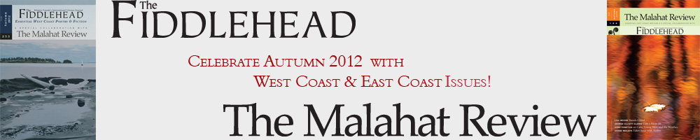 The Fiddlehead and The Malahat Review