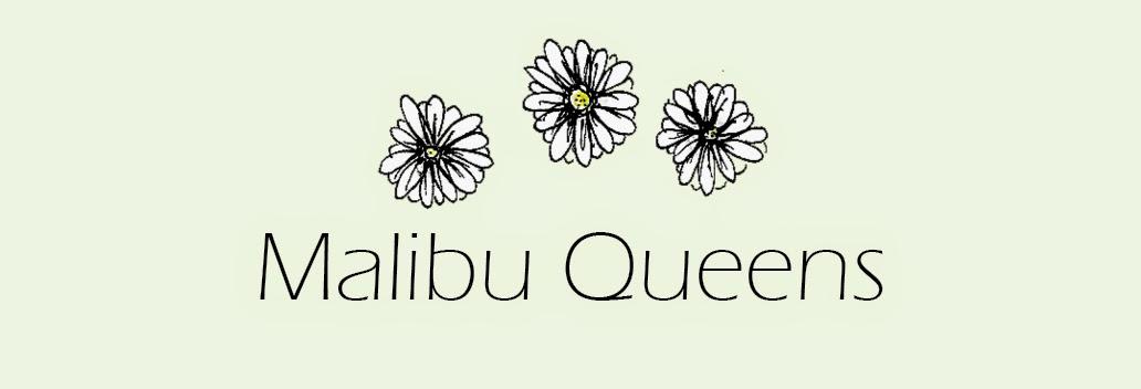 Malibu Queens