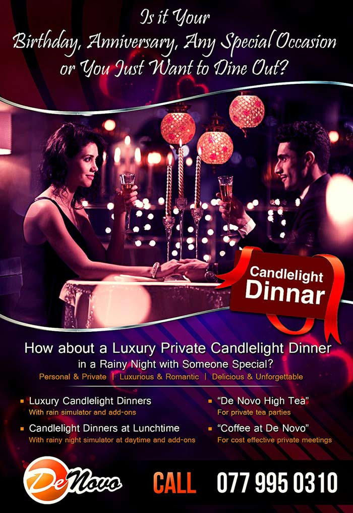 """Is it your birthday, anniversary, any special occasion or you just want to dine out? How about a Romantic Private Candlelight Dinner in a Rainy Night with Someone Special?   • Personal and Private • Luxurious and Romantic  • Delicious and Unforgettable  • Special and for Someone Special   What's on Offer? • Luxury Candlelight Dinners – With rain simulator and add-ons  • Candlelight Dinners at Lunchtime – With rainy night simulator at daytime and add-ons • """"De Novo High Tea"""" – For private tea parties  • """"Coffee at De Novo"""" – For cost effective private meetings"""
