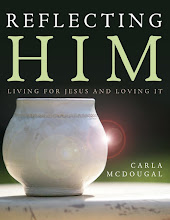 Reflecting Him: Living for Jesus and Loving It!