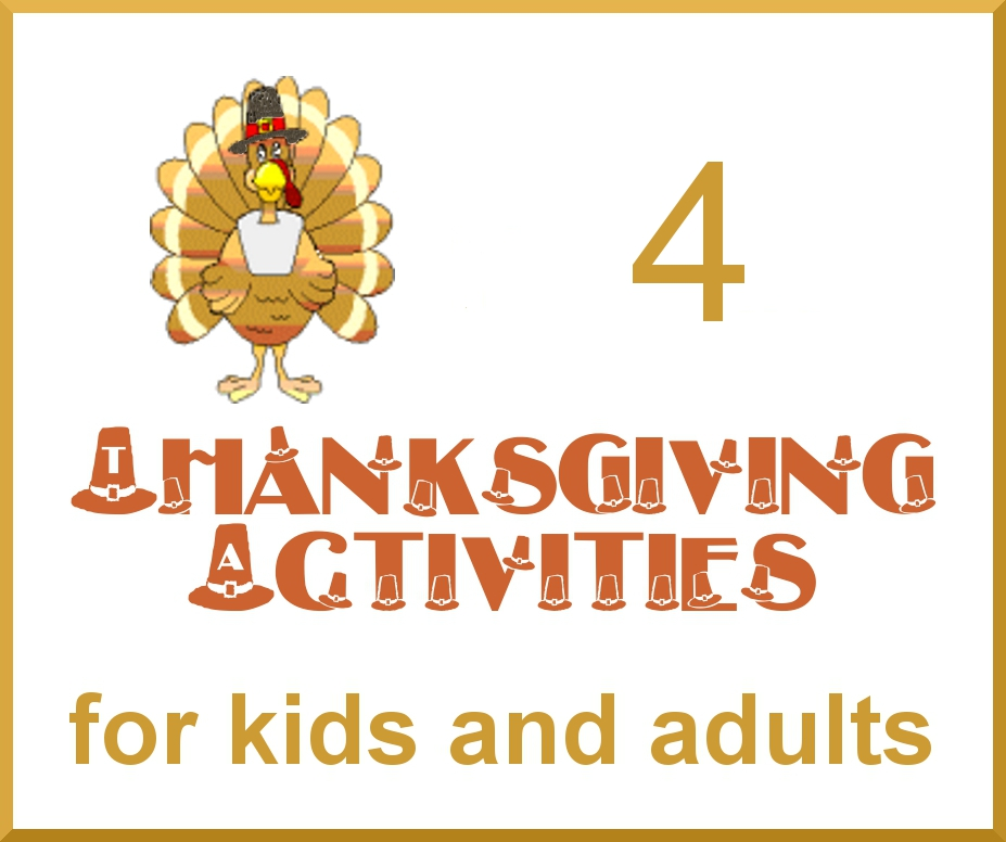 Thanksgiving Activities For Adults Of Four Thanksgiving Activities For Kids And Adults