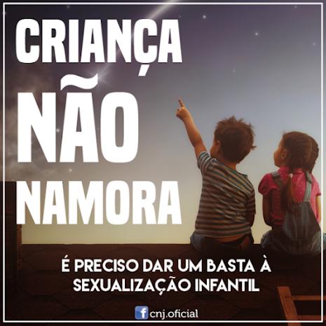 CAMPANHA: CRIANÇA NÃO NAMORA NEM DE BRINCADEIRA.