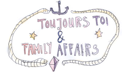 Toujours Toi &amp; Family Affairs