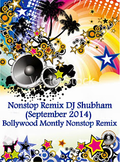 NONSTOP REMIX DJ SHUBAM SEPTEMBER 2014