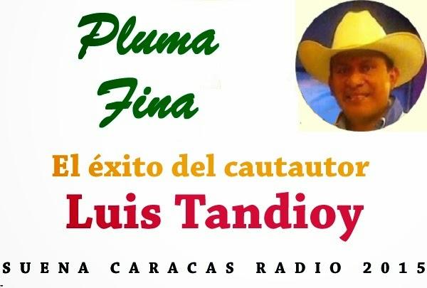 Vota por 'Pluma Fina' de Luis Tandioy Programa Suena Caracas Radio 2015