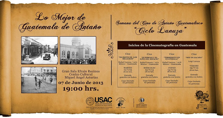 Lo mejor de Guatemala de Antaño y Ciclo de cine Lanuza