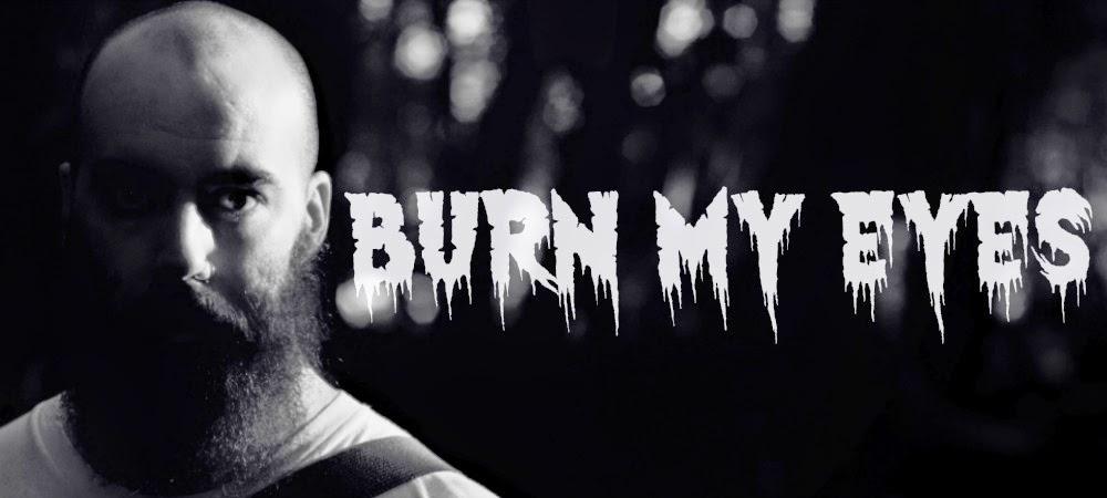 Burn My Eyes