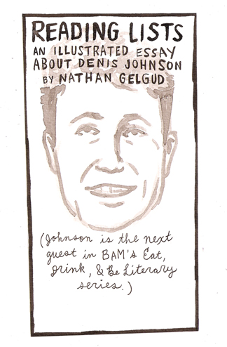 bam blog reading lists an illustrated essay about denis johnson reading lists an illustrated essay about denis johnson