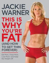 Style Athletics Jackie Warner This Is Why You're Fat Book