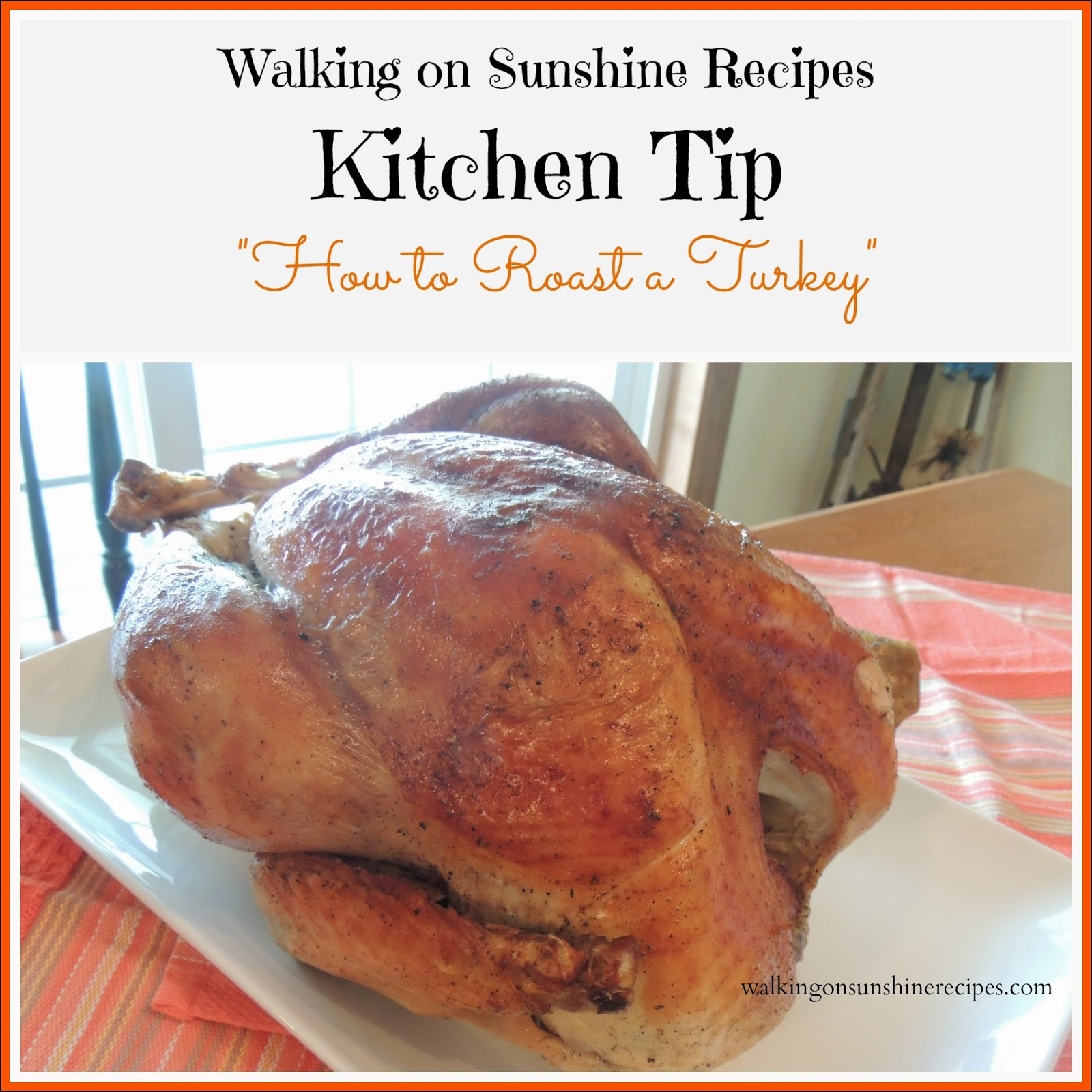 How to Roast a Turkey on Walking on Sunshine Recipes