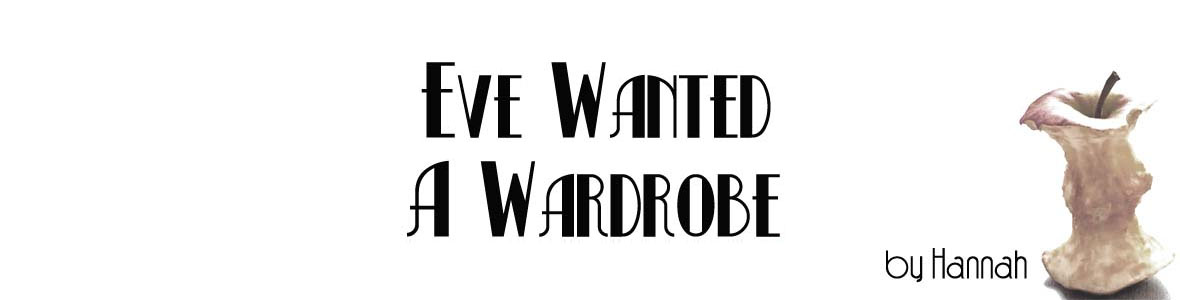 Eve Wanted a Wardrobe