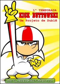 Kick Buttowski: Um Projeto de Dublê 1ª Temporada Torrent Dublado (2010)