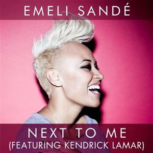 Emeli Sande ft. Kendrick Lamar - Next To Me Lyrics