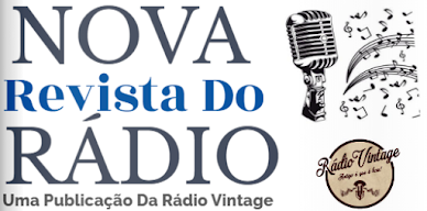 NOVA REVISTA DO RÁDIO - PUBLICAÇÃO DIGITAL E GRATUITA