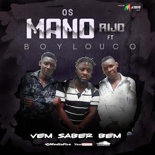 Os Mano Rijos - Vem Saber Bem (feat. Boy Louco da Paz) 1