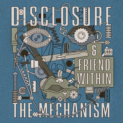 Disclosure & Friend Within - The Mechanism