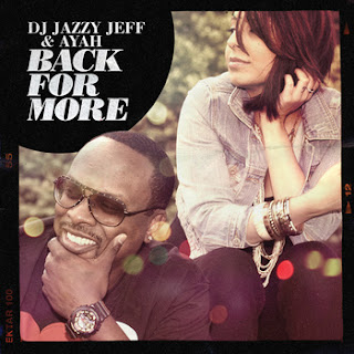 Dj Jazzy Jeff and Ayah+Back For More