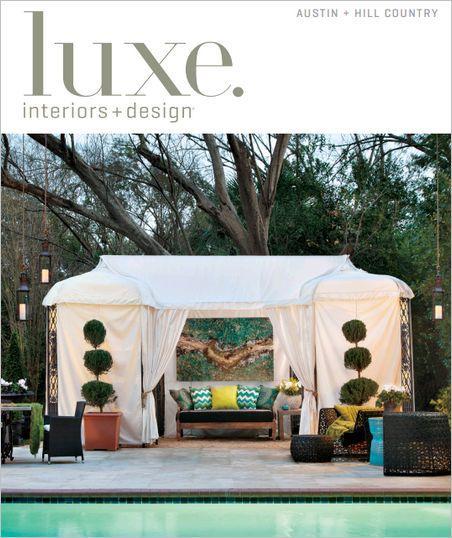 Luxe Interior Design Magazine Austin Hill Country Spring 2013
