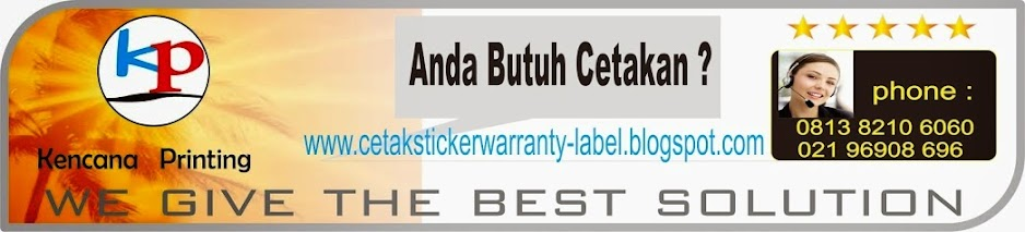 CETAK STICKER WARRANTY - LABEL - VINIL - CROMO - KALENDER - SHOPING BAG DLL