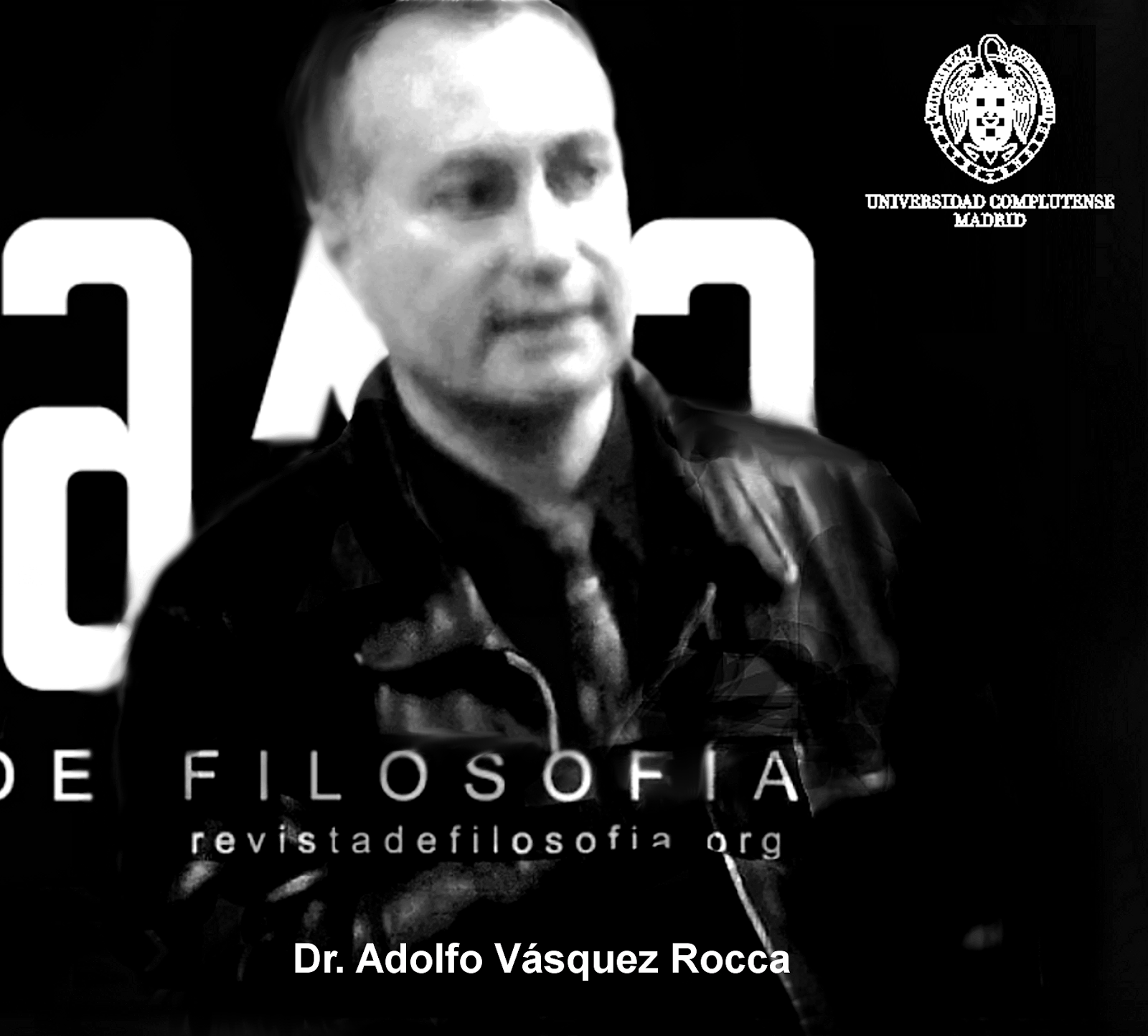 http://4.bp.blogspot.com/-O7THYjdi1Do/Up_6WHsJZJI/AAAAAAAAMMY/qXN2QihuilE/s1600/Adofo+Vasquez+Rocca++PHD.+2.0+bn+_+Revista+Eikasia+_+Sociedad+Asturiana+de+Filosof%C3%ADa+7000+BN+individual.png