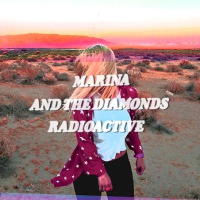 Marina and the Diamonds: Radioactive (How To Dress Well Rework)