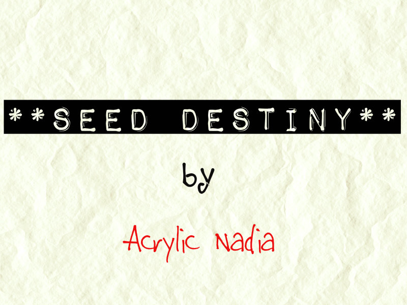 **Seed Destiny**