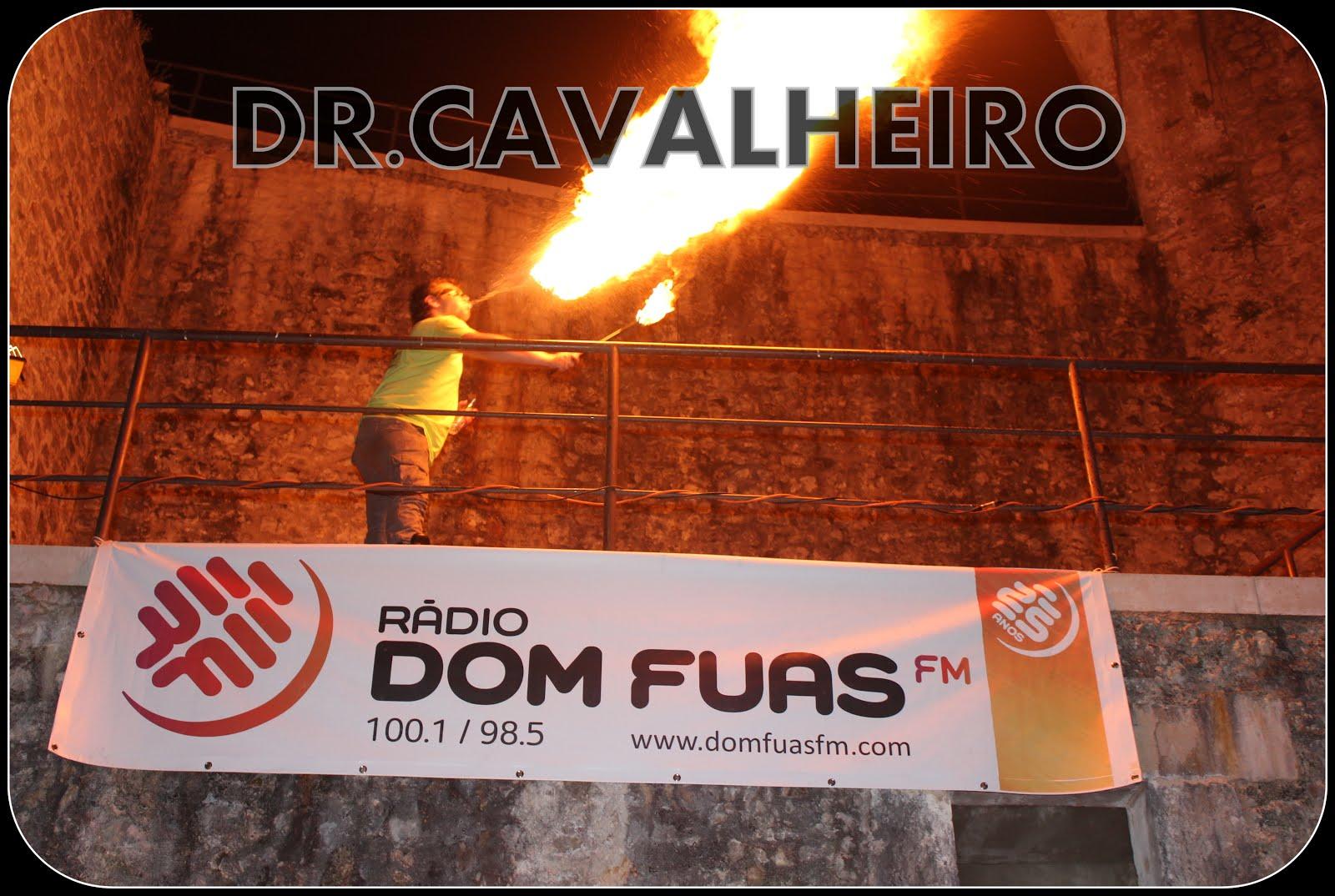 DR.CAVALHEIRO - RÁDIO DOM FUAS FM
