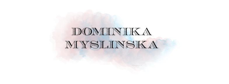 Dominika Myslinska