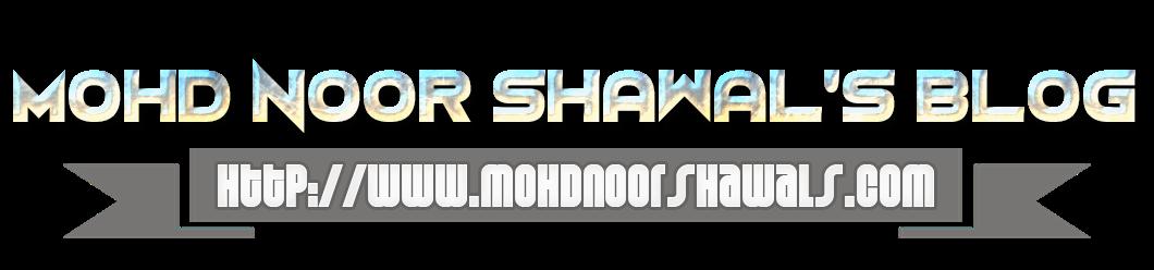 Mohd Noor Shawal's Blog