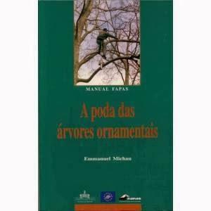 http://www.cantinhodasaromaticas.pt/loja/livros-e-revistas/a-poda-das-arvores-ornamentais-manual-fapas/