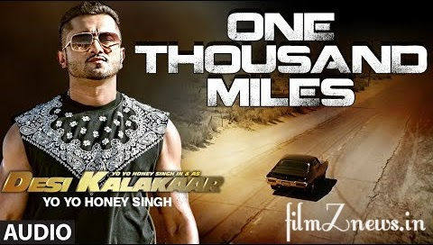One Thousand Miles Lyrics from Desi Kalakaar - Yo Yo Honey Singh
