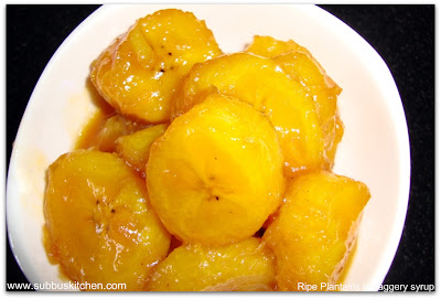 Nendram Pazham with Jaggery (Ripe Plantains in Jaggery syrup)