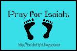 Pray for Isaiah.