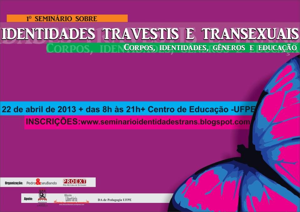 I Seminário sobre identidades Travestis e Transexuais