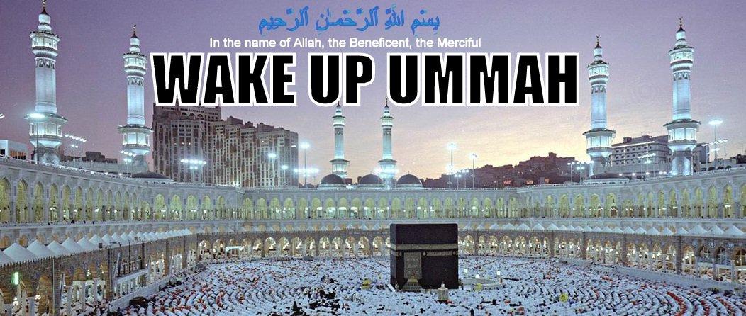 WAKE UP UMMAH