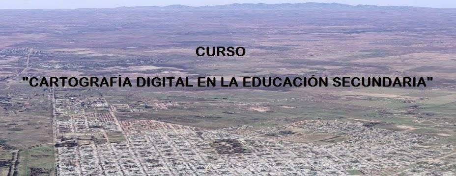 CARTOGRAFÍA DIGITAL EN LA EDUCACIÓN SECUNDARIA