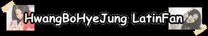 Hwang Bo Hye Jung LatinFan