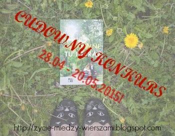 http://zycie-miedzy-wierszami.blogspot.com/2015/04/cudowny-konkurs-tu-i-teraz.html