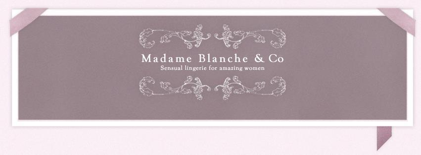 Madame Blanche & Co
