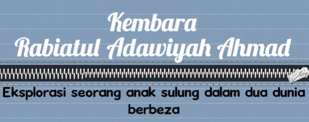Kembara Rabiatul Adawiyah Ahmad
