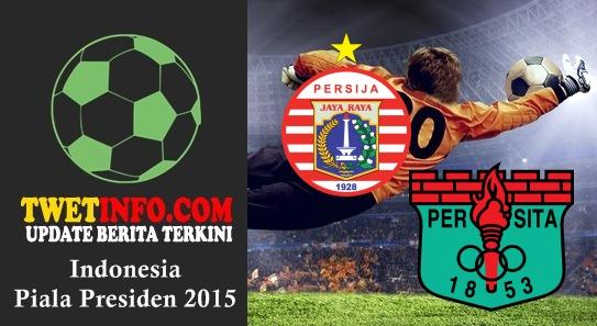 Prediksi Persija Jakarta vs Persita, Piala Presiden 03-09-2015
