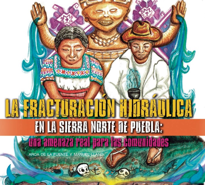Investigación: Fracturación Hidráulica de la Sierra Norte de Puebla
