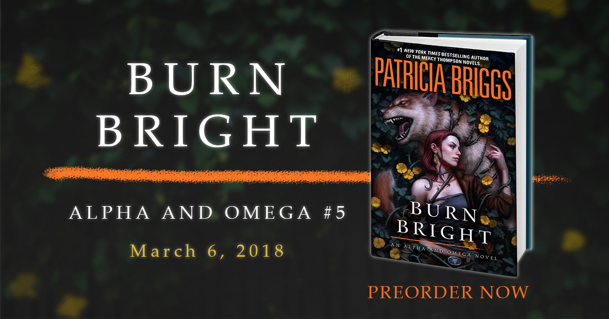 Burn Bright by Patricia Briggs May 6, 2018