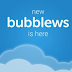 The NEW BUBBLEWS