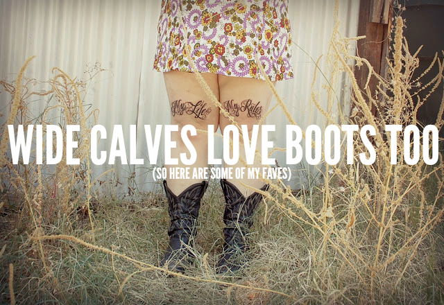 WIDE CALVES LOVE BOOTS TOO (SO HERE ARE SOME OF MY FAVES) - The ...