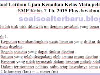 Soal UKK IPA SMP Kelas 7 Th. 2015 Plus Jawaban